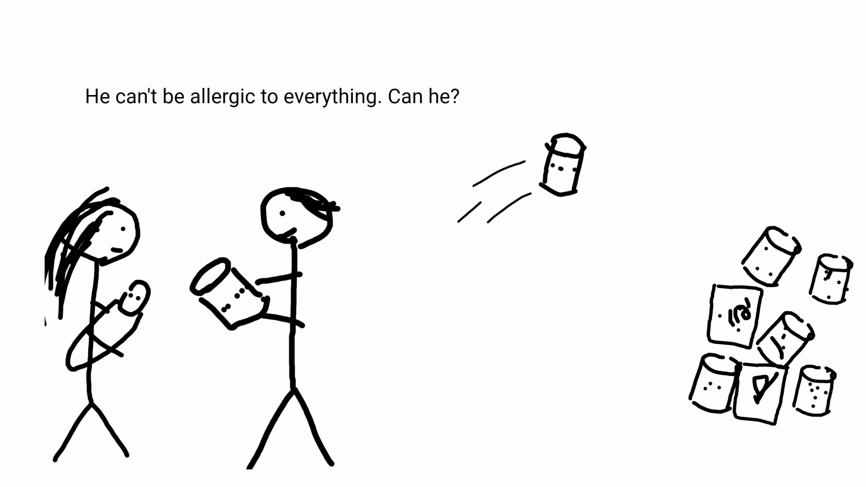 can't be allergic to everything, can he?